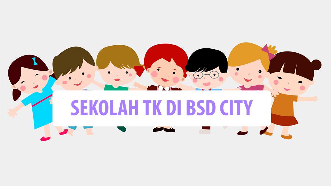 Sekolah TK di BSD City dan Tips Memilih Sekolah TK